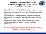 observing systems and ose osses a few messages that should be conveyed at the final symposium