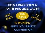 how long does a faith promise last