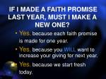 if i made a faith promise last year must i make a new one