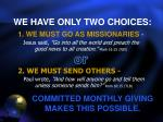 we have only two choices
