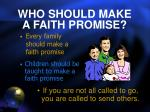 who should make a faith promise