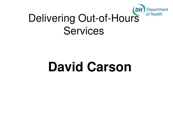 delivering out of hours services n.
