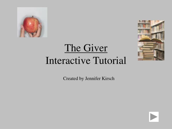 the giver interactive tutorial n.