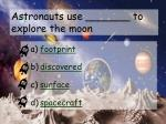 astronauts use to explore the moon
