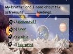 my brother and i read about the astronauts landings