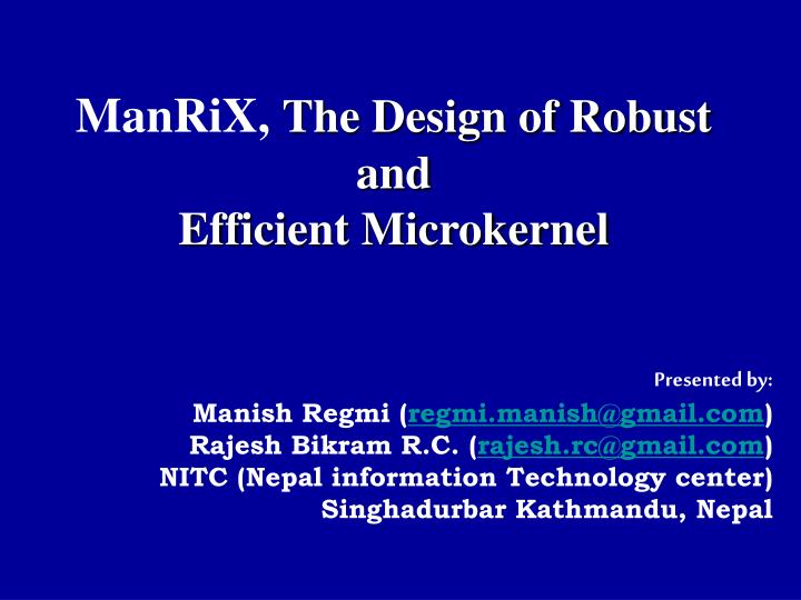 manrix the design of robust and efficient microkernel n.