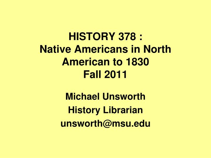 history 378 native americans in north american to 1830 fall 2011 n.