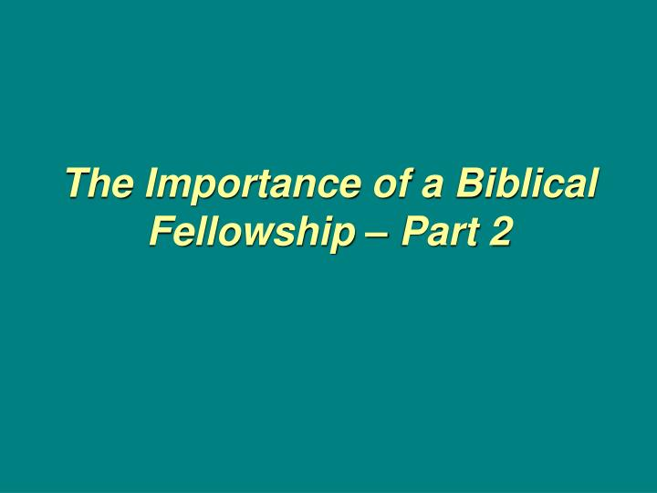 the importance of a biblical fellowship part 2 n.