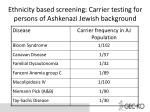 ethnicity based screening carrier testing for persons of ashkenazi jewish background