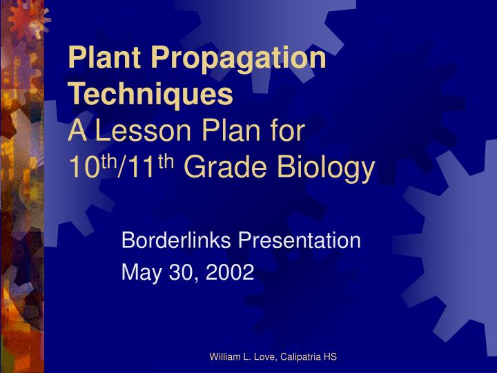 plant propagation techniques a lesson plan for 10 th 11 th grade biology n.
