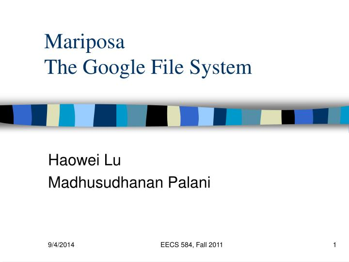 mariposa the google file system n.