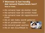 7 wanneer is het handig dat iemand nederlands kan kies er twee