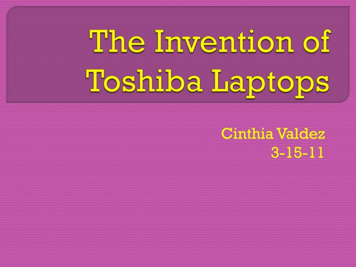 the invention of toshiba laptops n.
