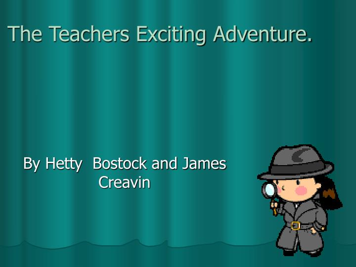 the teachers exciting adventure n.