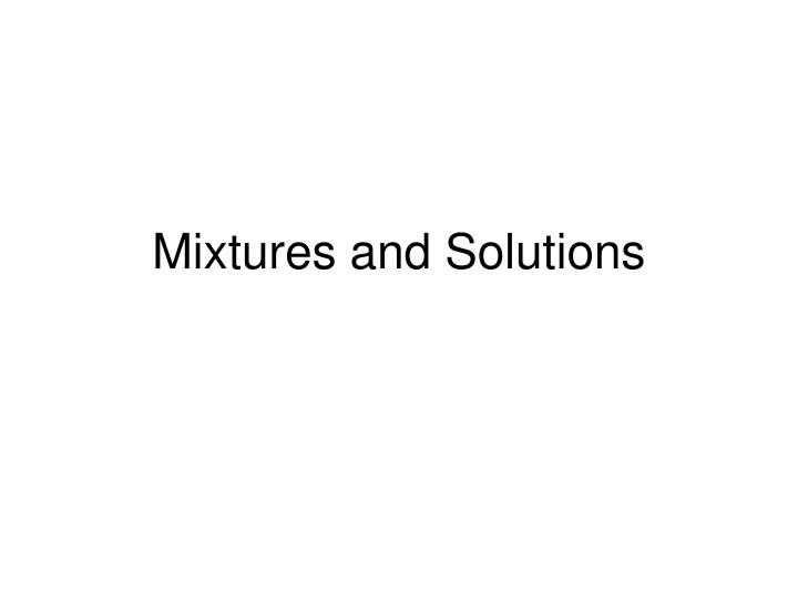 mixtures and solutions n.