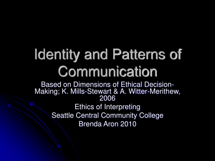 identity and patterns of communication n.