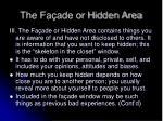 the fa ade or hidden area
