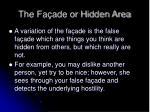 the fa ade or hidden area1