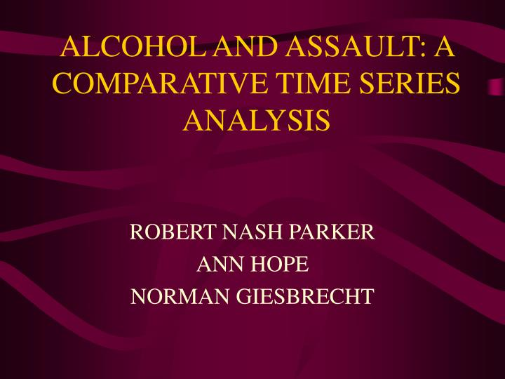alcohol and assault a comparative time series analysis n.