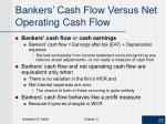 bankers cash flow versus net operating cash flow