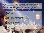 we the schedule to include two more singers in the program