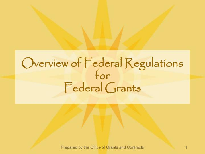overview of federal regulations for federal grants n.