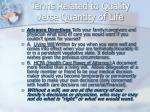 terms related to quality verse quantity of life