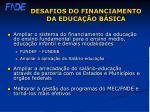 desafios do financiamento da educa o b sica