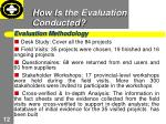 how is the evaluation conducted1
