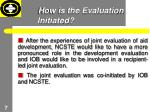 how is the evaluation initiated