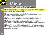 listen to your opinions and advice