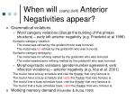 when will early left anterior negativities appear