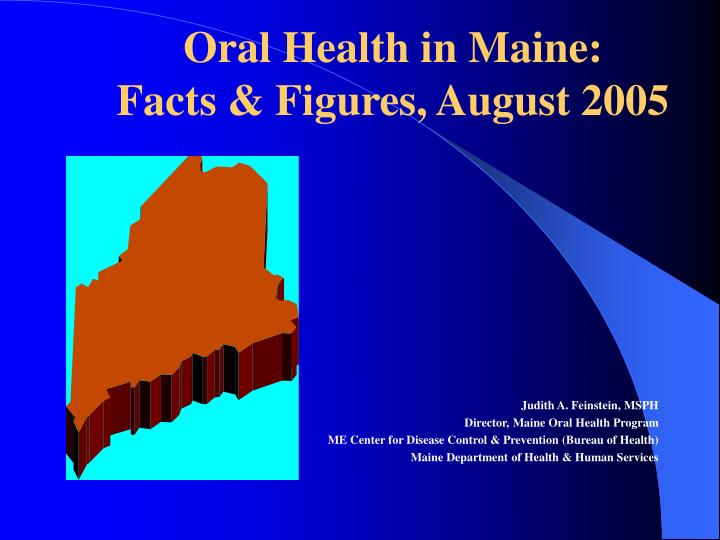 Oral health in maine facts figures august 2005