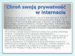 chro swoj prywatno w internecie