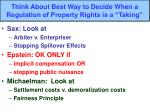 think about best way to decide when a regulation of property rights is a taking