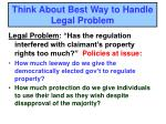 think about best way to handle legal problem1
