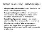 group counseling disadvantages
