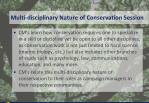 multi disciplinary nature of conservation session