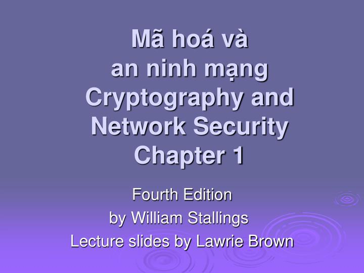 m ho v an ninh m ng cryptography and network security chapter 1 n.