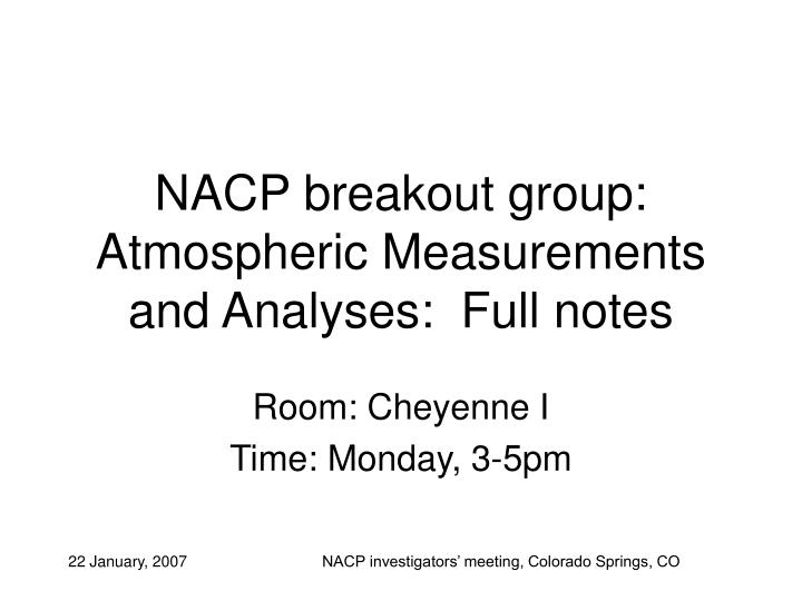 nacp breakout group atmospheric measurements and analyses full notes n.