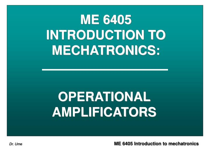 me 6405 introduction to mechatronics n.