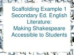 scaffolding example 1 secondary ed english literature making shakespeare accessible to students