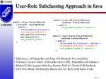user role subclassing approach in java