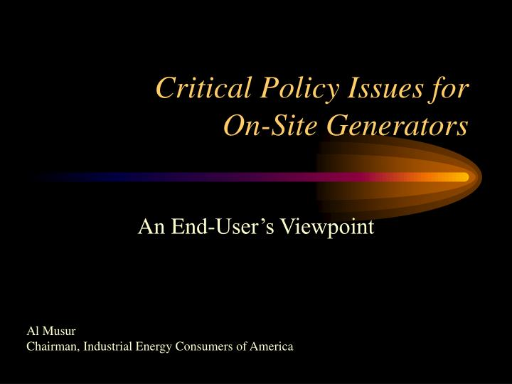 critical policy issues for on site generators n.
