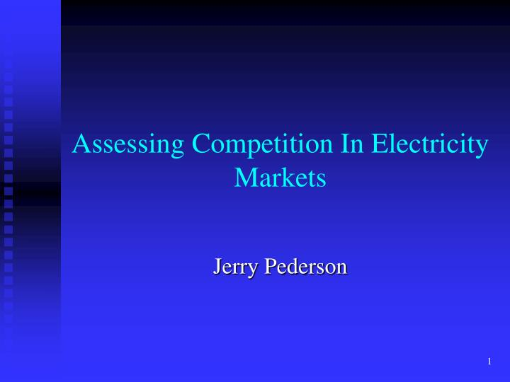 assessing competition in electricity markets n.