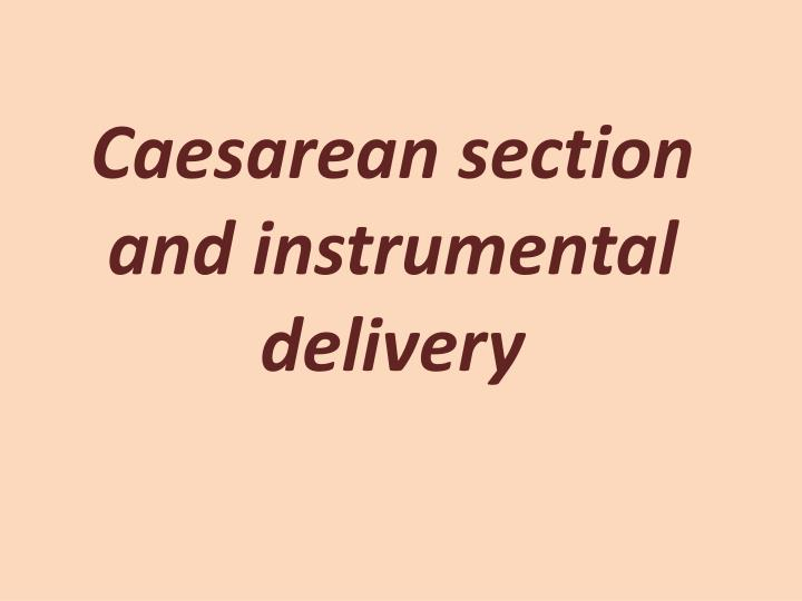 caesarean section and instrumental delivery n.