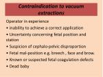 contraindication to vacuum extractions