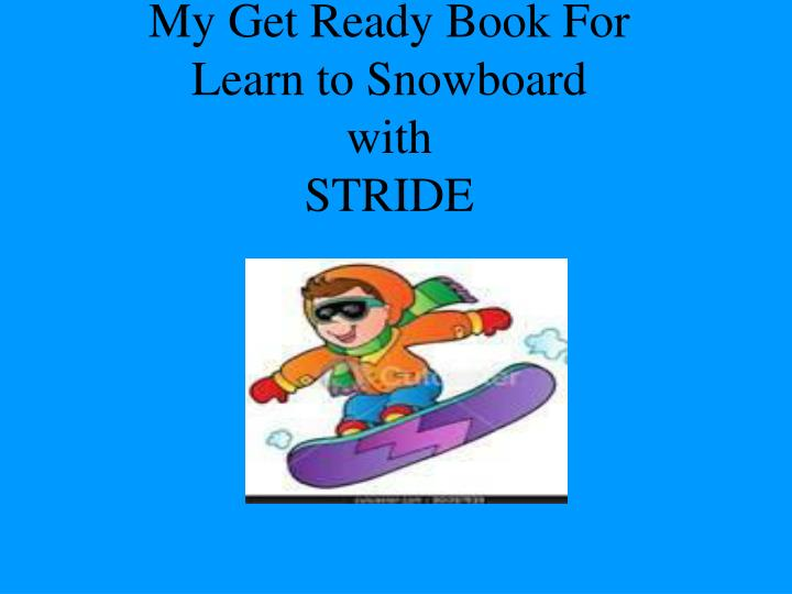 my get ready book for learn to snowboard with stride n.