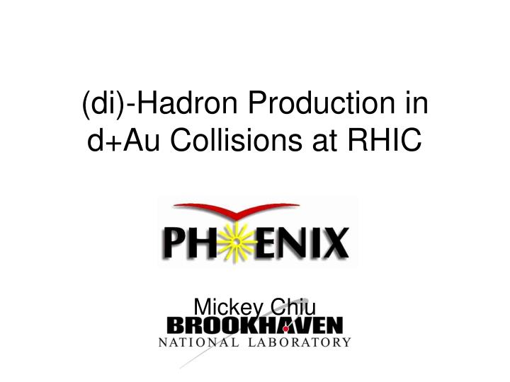 di hadron production in d au collisions at rhic n.