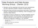 data products and data access working group charter 2 3